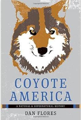 Coyote America A Natural And Supernatural History